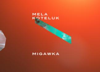 """""""Migawka"""" - Mela Koteluk [zapowiedź: płyta i trasa]"""
