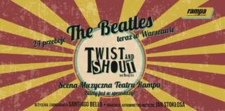 """""""Twist and shout"""" - nowa produkcja Teatru Rampa [zapowiedź]"""