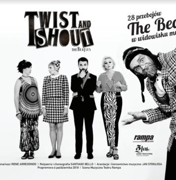"""""""Twist and Shout"""" w Teatrze Rampa - realizatorzy, obsada, zespół muzyczny"""