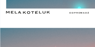 "Premiera singla ""Odprowadź"" Meli Koteluk"