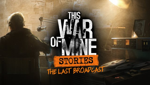 This war of mine: The Last Broadcast - gamingowy newsroom