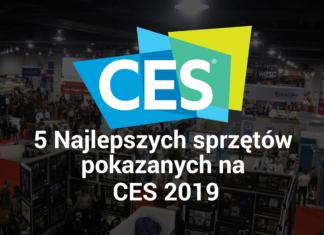 5 najlepszych urządzeń pokazanych na CES 2019