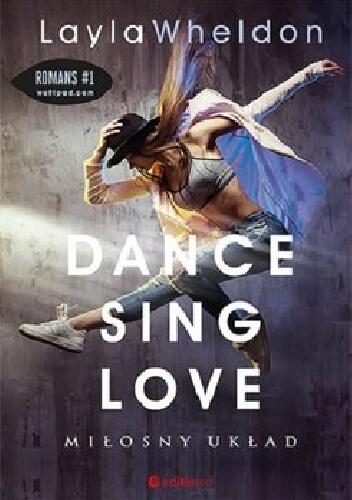 Dance, sing, love