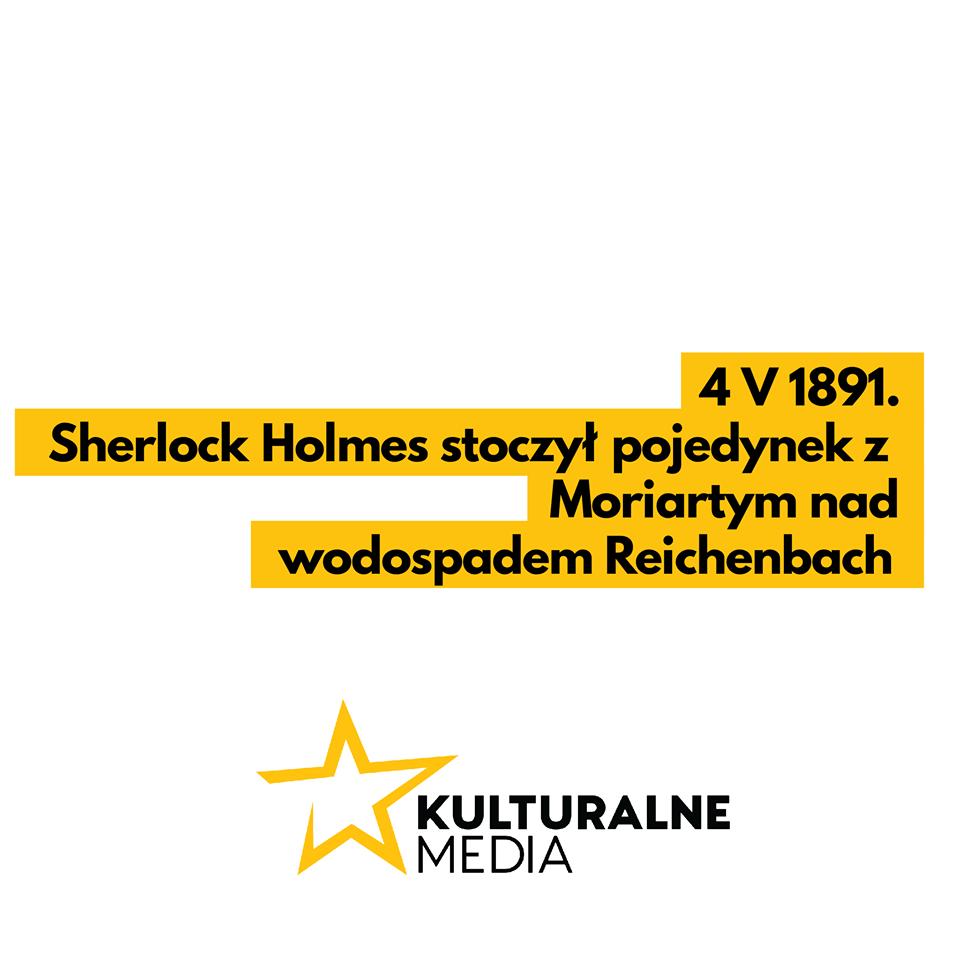 4 V 1891. Sherlock Holmes Stoczył pojedynek z Moriartym nad wodospadem Reichenbach