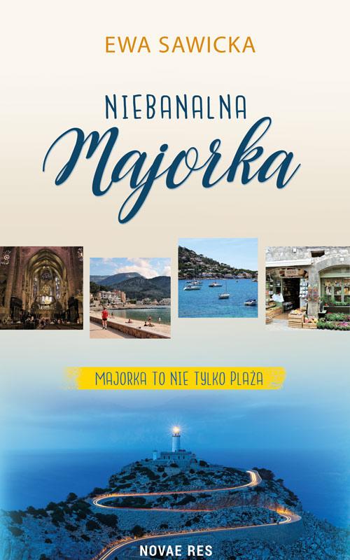Okładka książki Niebanalna Majorka, Ewa Sawicka, wydawnictwo Novae Res