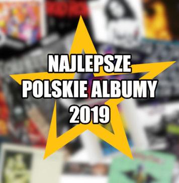 Najlepsze polskie albumy 2019