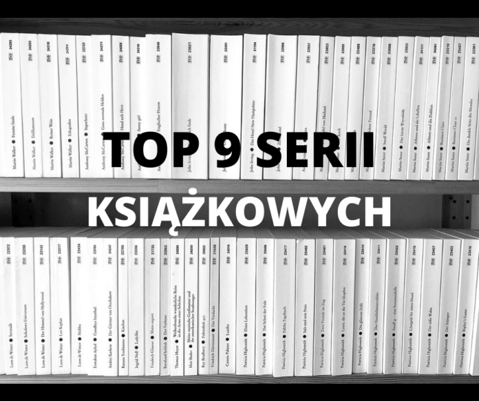 Najlepsze serie książkowe - TOP 9, które warto przeczytać