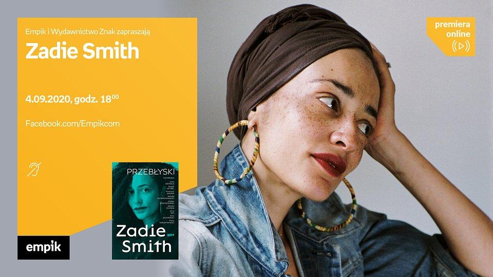 Światowi pisarze - Zadie Smith w spotkaniu autorskim online z cyklu #premieraonline